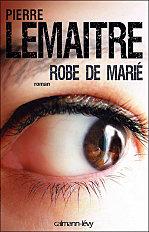 Robe de marié - Lemaitre Pierre dans Policiers et thrillers robe-d10