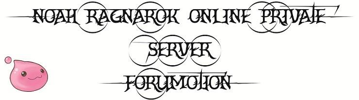 Noah Private Ragnarok Server Forum